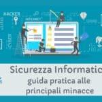 La sicurezza informatica: guida pratica alle principali minacce