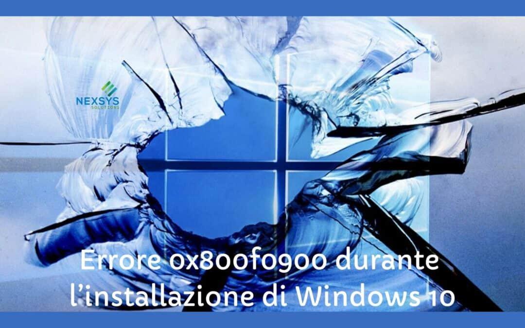 Errore 0x800f0900 durante l'installazione di Windows 10