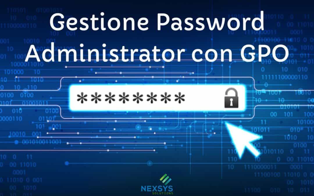 Gestione Password Administrator con GPO