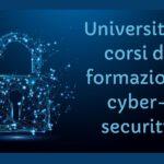 Università e corsi di formazione per lavorare nella cybersecurity: indicazioni pratiche