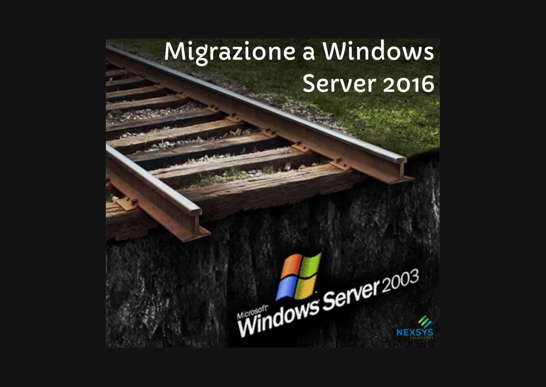 Migrazione Windows Server 2003 a 2016