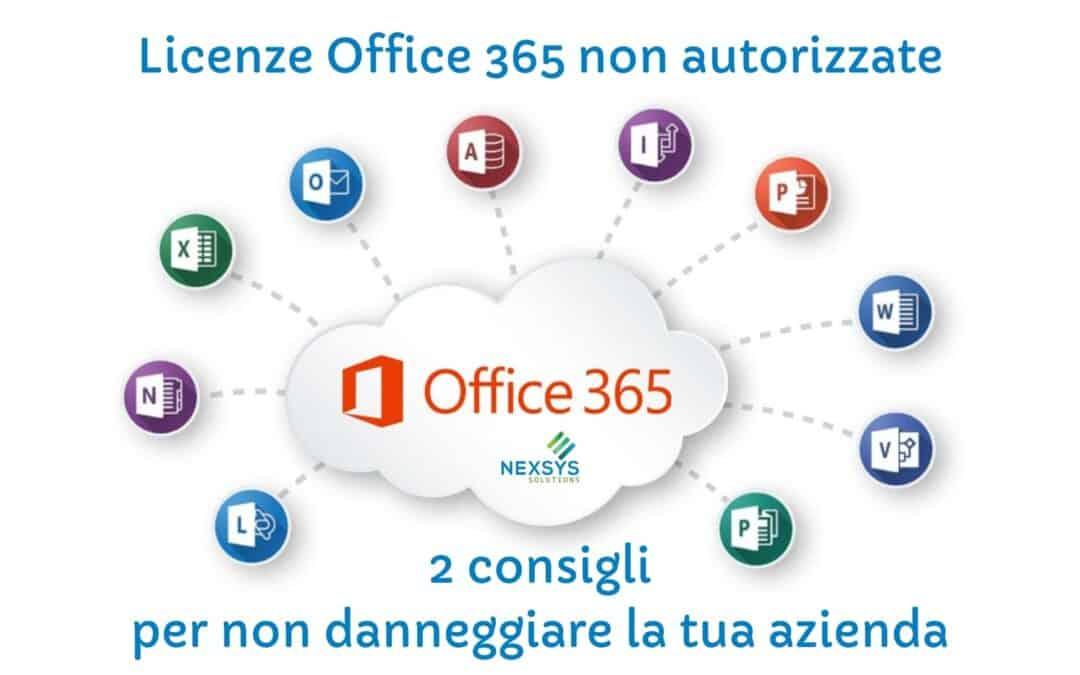 Licenze Office 365 non autorizzate: 2 consigli per non danneggiare la tua azienda
