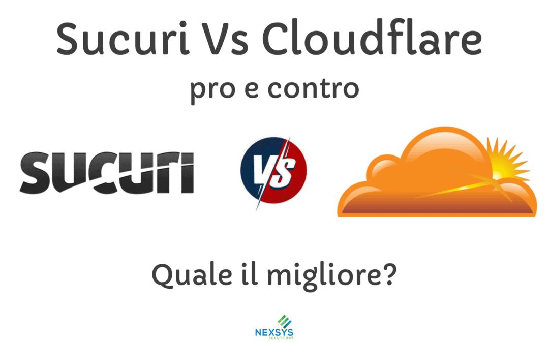 Sucuri Vs Cloudflare: pro e contro