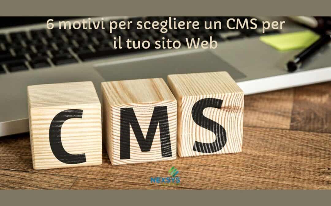 6 motivi per scegliere un CMS per il tuo sito Web