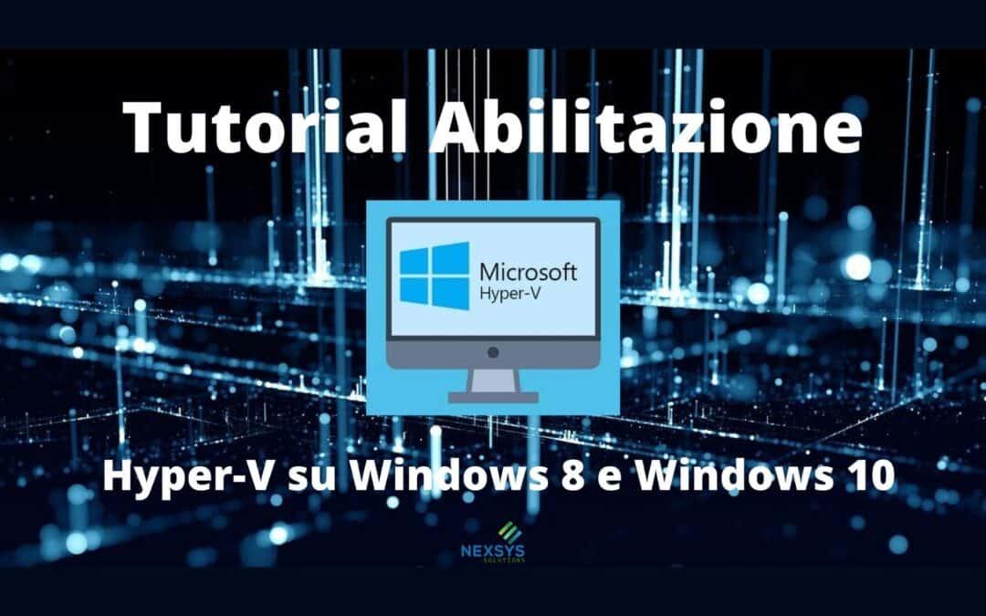 Tutorial Abilitazione Hyper-V su Windows 8 e Windows 10