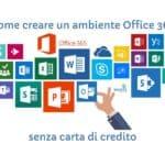 Come creare un ambiente Office 365 senza carta di credito