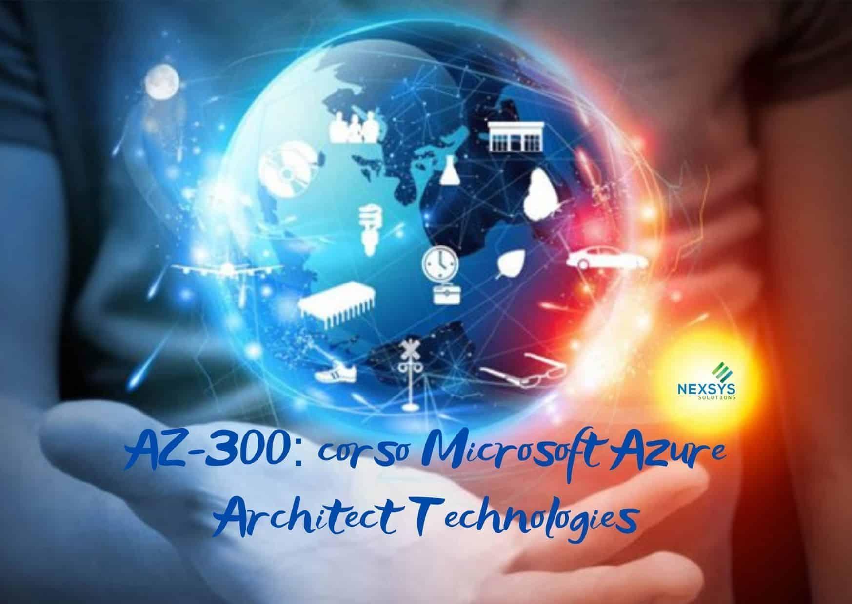 AZ-300: corso Microsoft Azure Architect Technologies