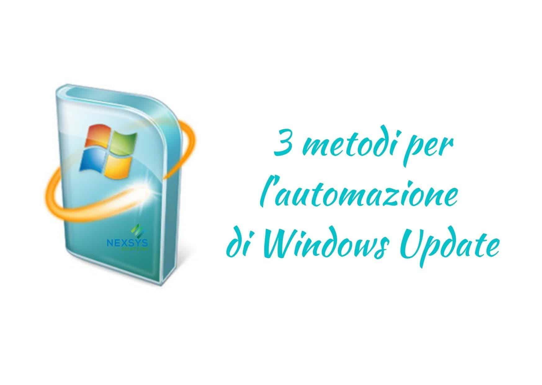 3 metodi per l'automazione di Windows Update