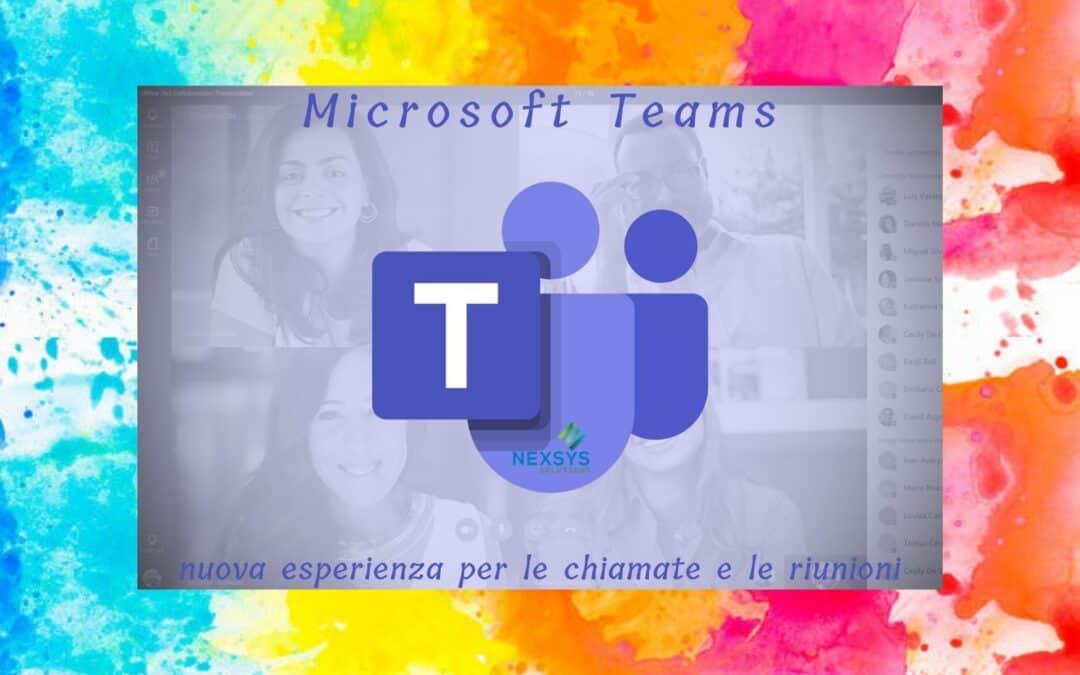 Teams: nuova esperienza per chiamate e riunioni