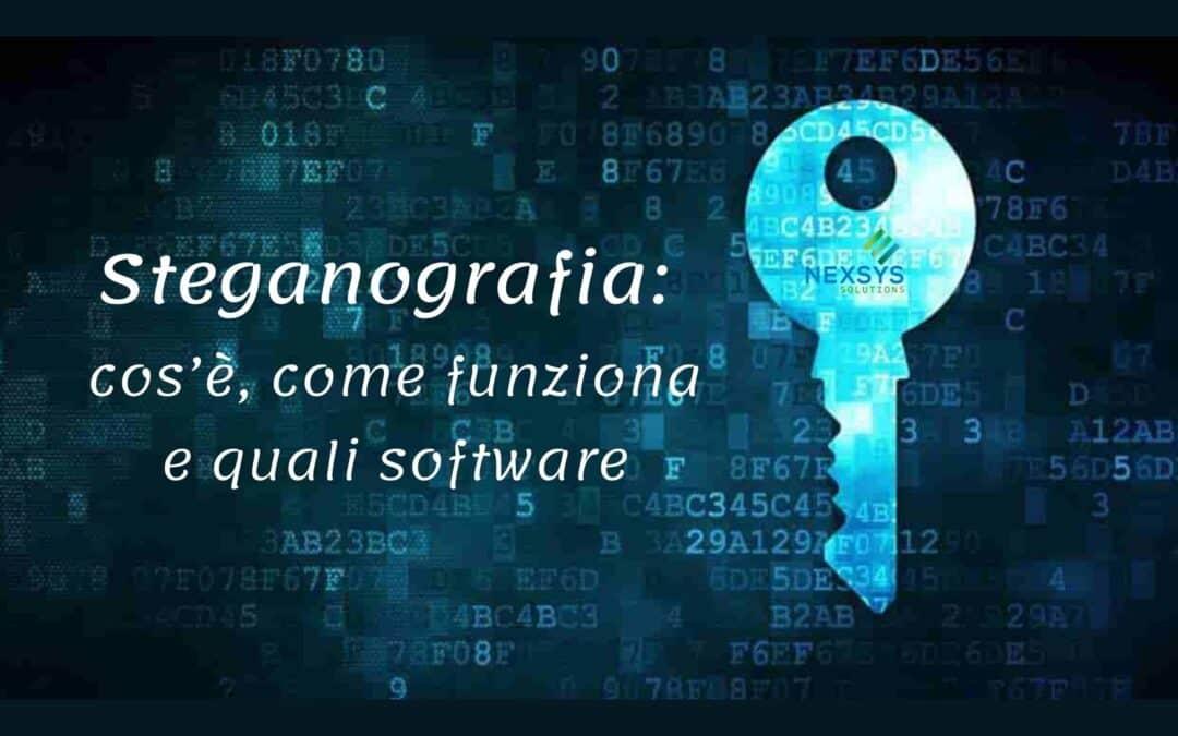 Steganografia: cos'è, come funziona e quali software