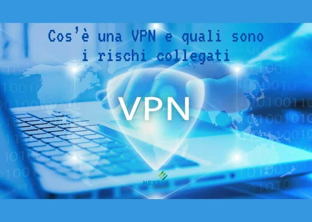 Cos'è una VPN e quali sono i rischi collegati