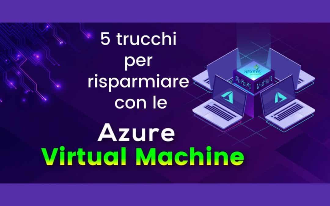 5 trucchi per risparmiare con le Azure Virtual Machine