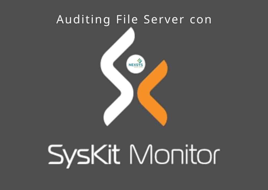 Auditing File Server con SysKit Monitor