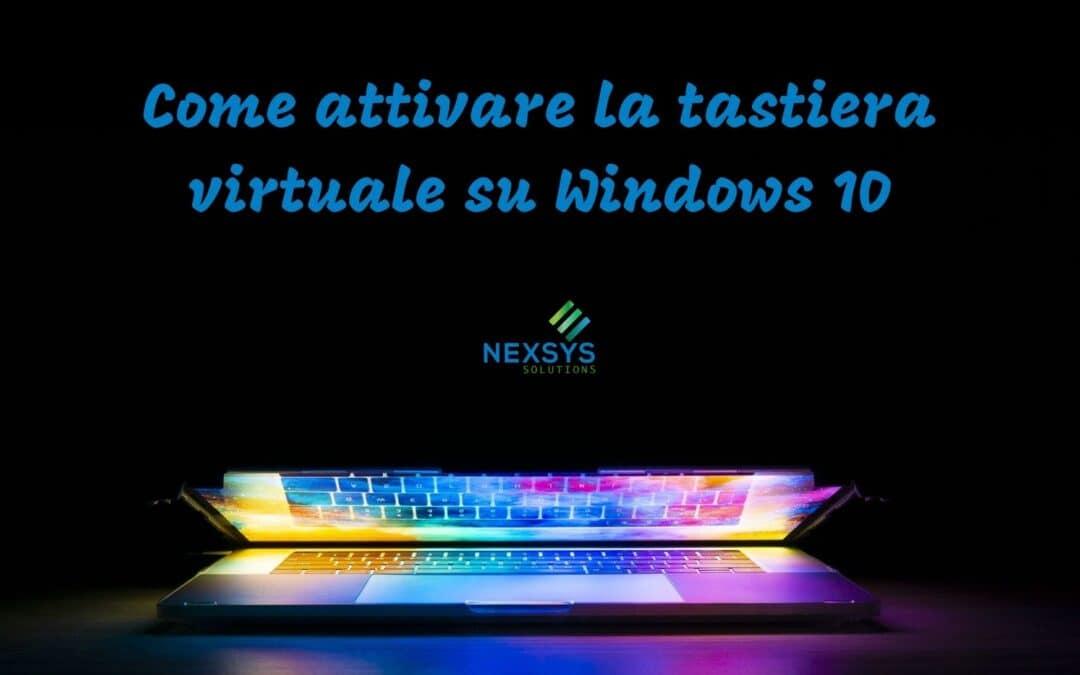Come attivare la tastiera virtuale su Windows 10