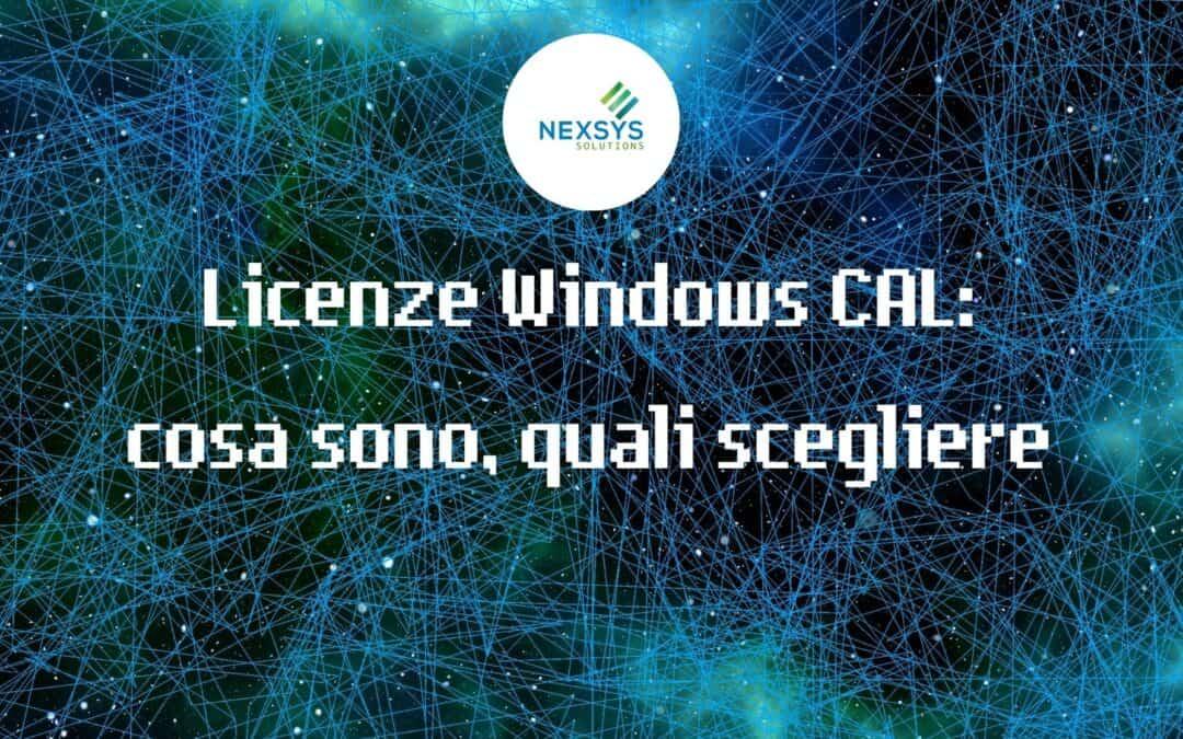 Licenze Windows CAL: cosa sono, quali scegliere