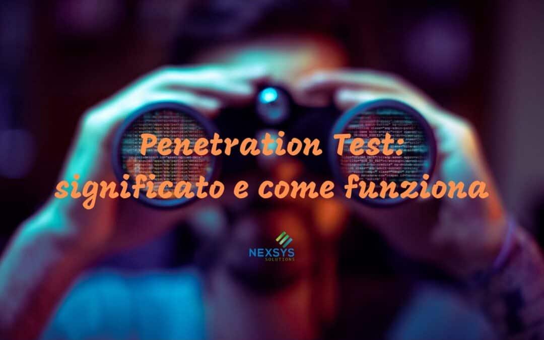 Penetration Test significato e come funziona