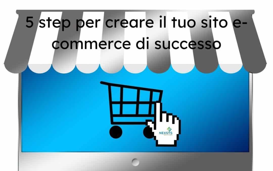 5 step per creare il tuo sito e-commerce di successo
