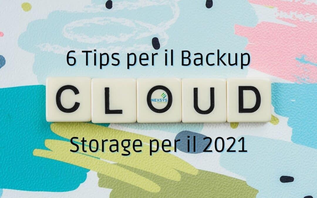 6 Tips per il Backup Cloud Storage per il 2021