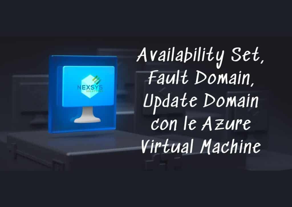 Availability Set, Fault Domain, Update Domain con le Azure Virtual Machine