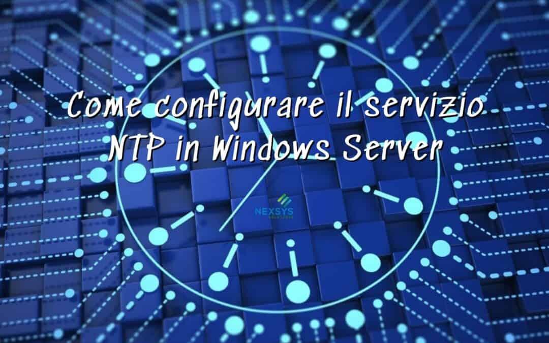 Come configurare il servizio NTP in Windows Server