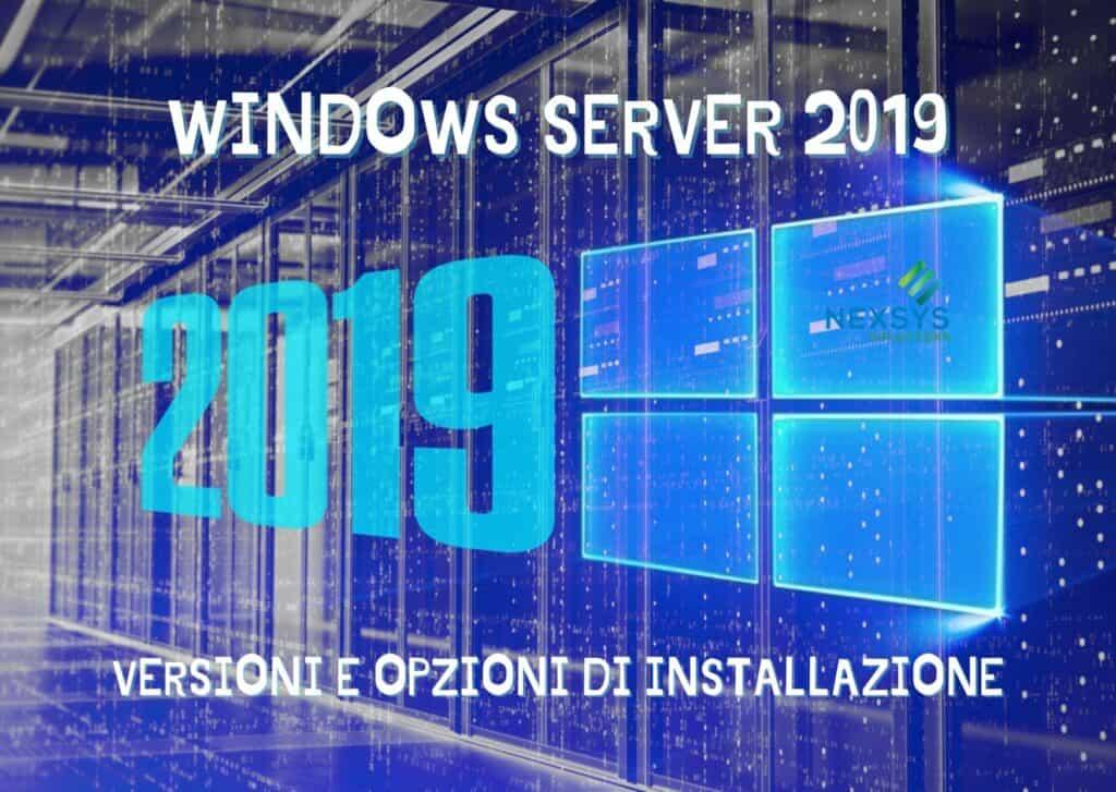 WINDOWS SERVER 2019: VERSIONI E OPZIONI DI INSTALLAZIONE