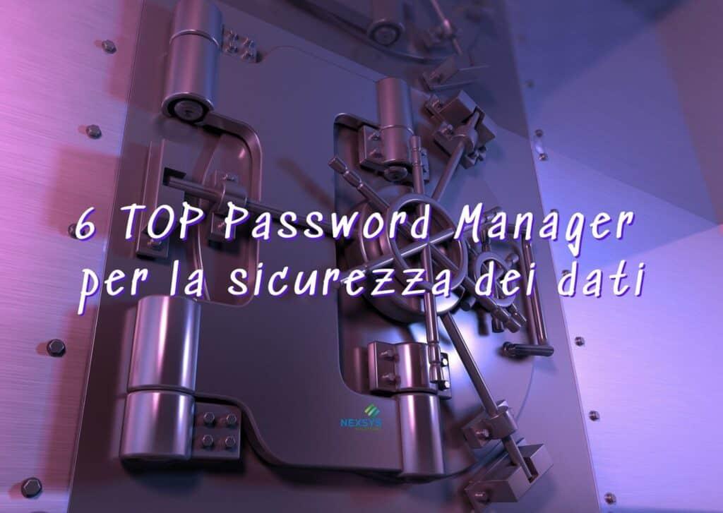 6 TOP Password Manager per la sicurezza dei dati