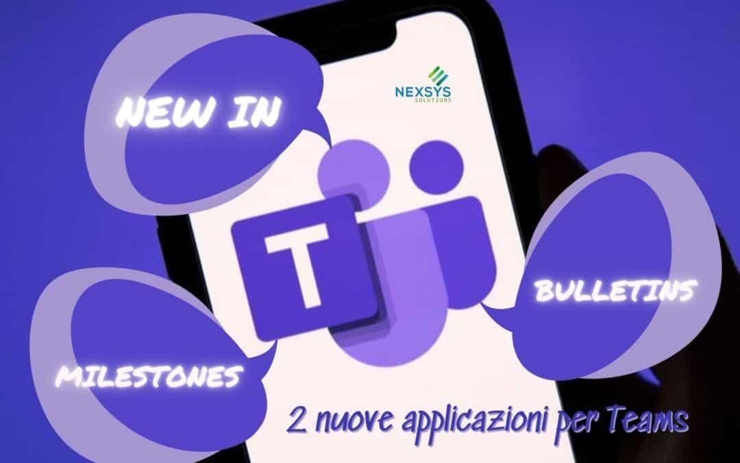 Bulletins e Milestones 2 nuove applicazioni per Teams