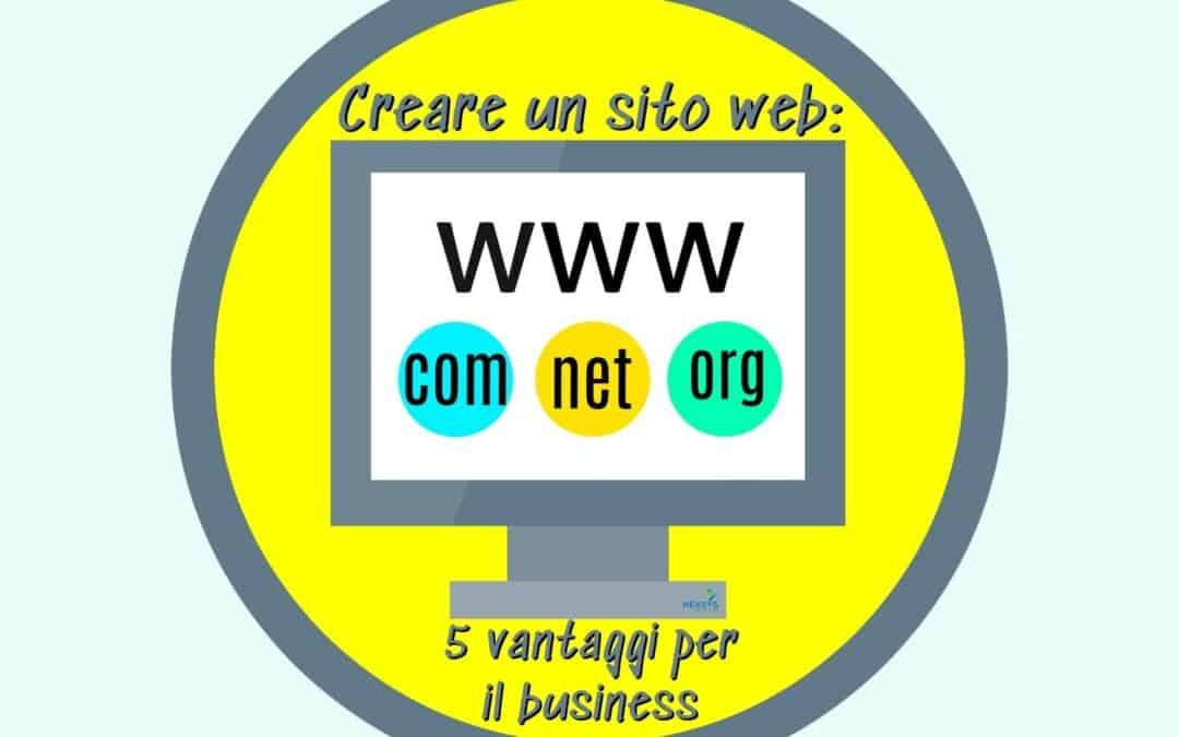 Creare un sito web 5 vantaggi per il business