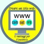 Creare un sito web: 5 vantaggi per il business
