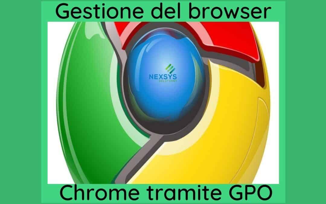 Gestione del browser Chrome tramite GPO