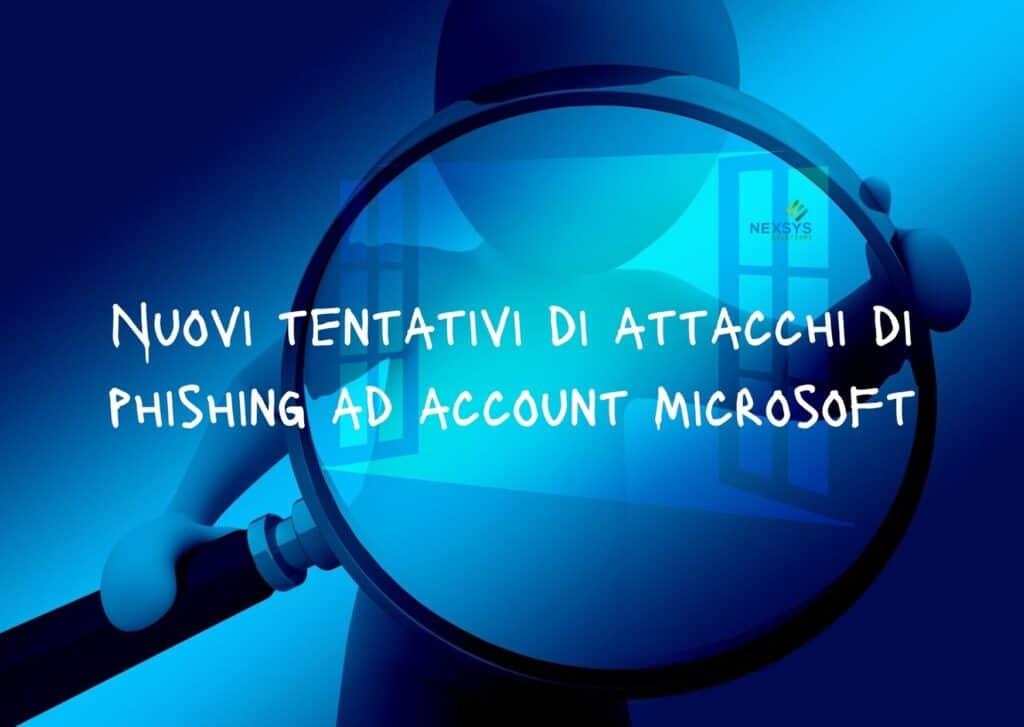 Nuovi tentativi di attacchi di phishing ad account Microsoft