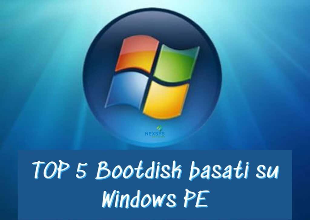 TOP 5 Bootdisk basati su Windows PE