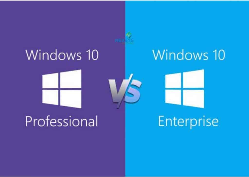 Windows 10 Enterprise VS Professional - Consulenza IT - Nexsys