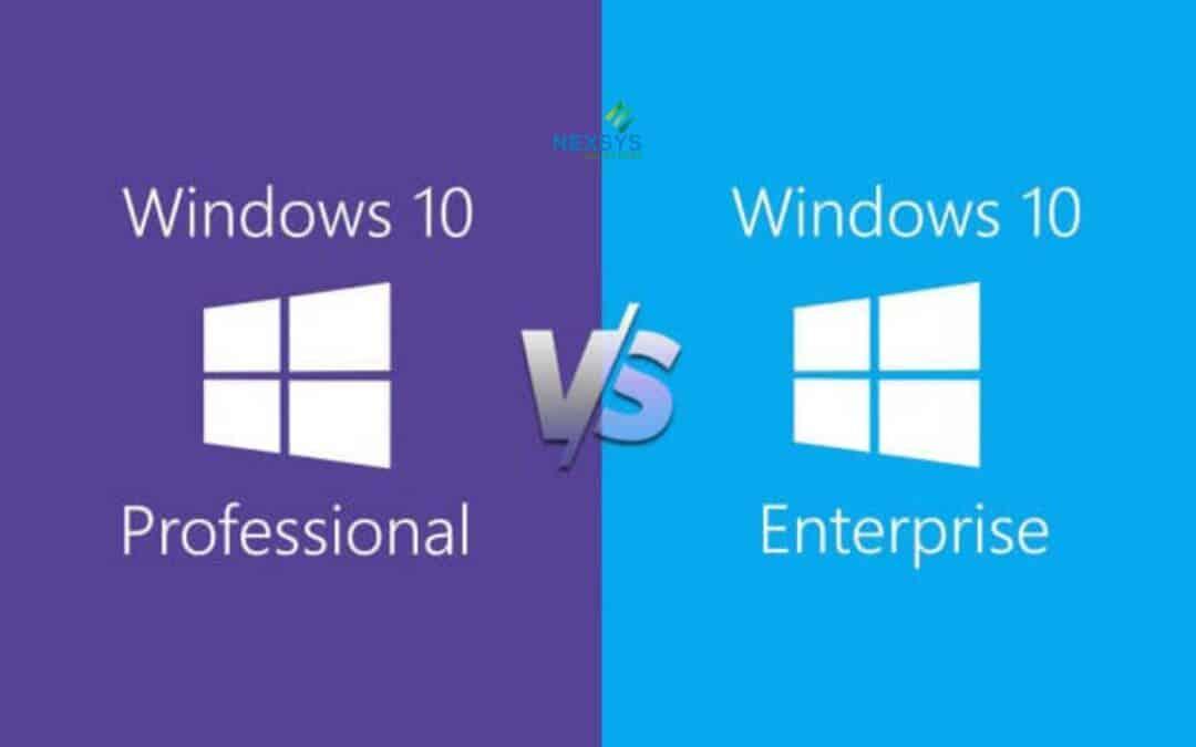 Windows 10 Enterprise VS Professional