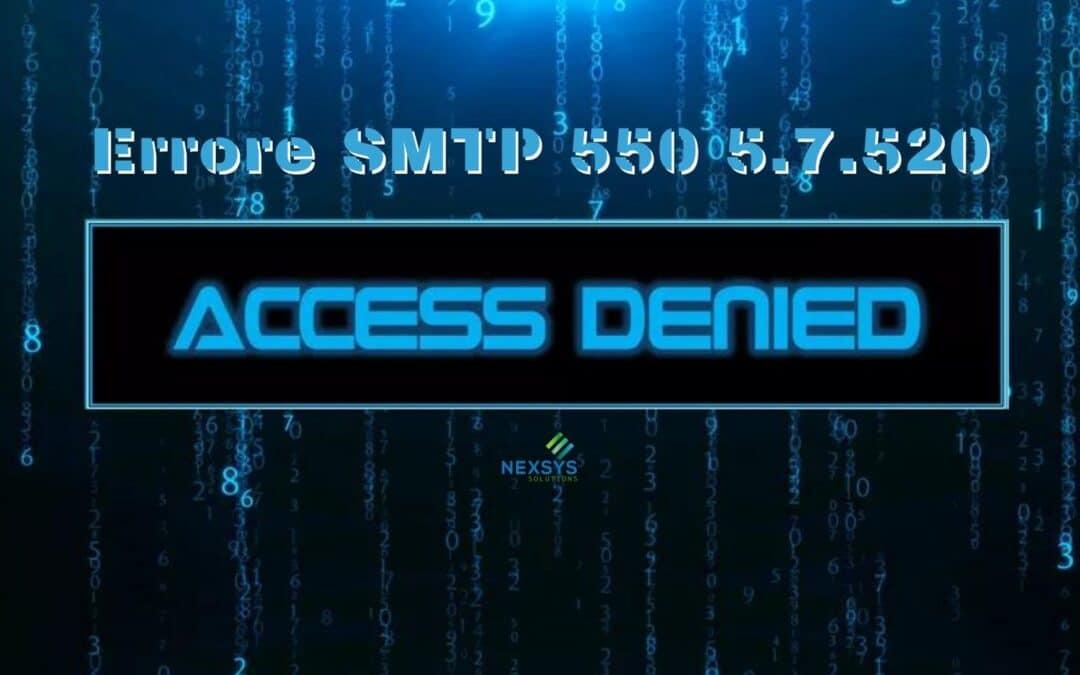 Errore SMTP 550 5.7.520