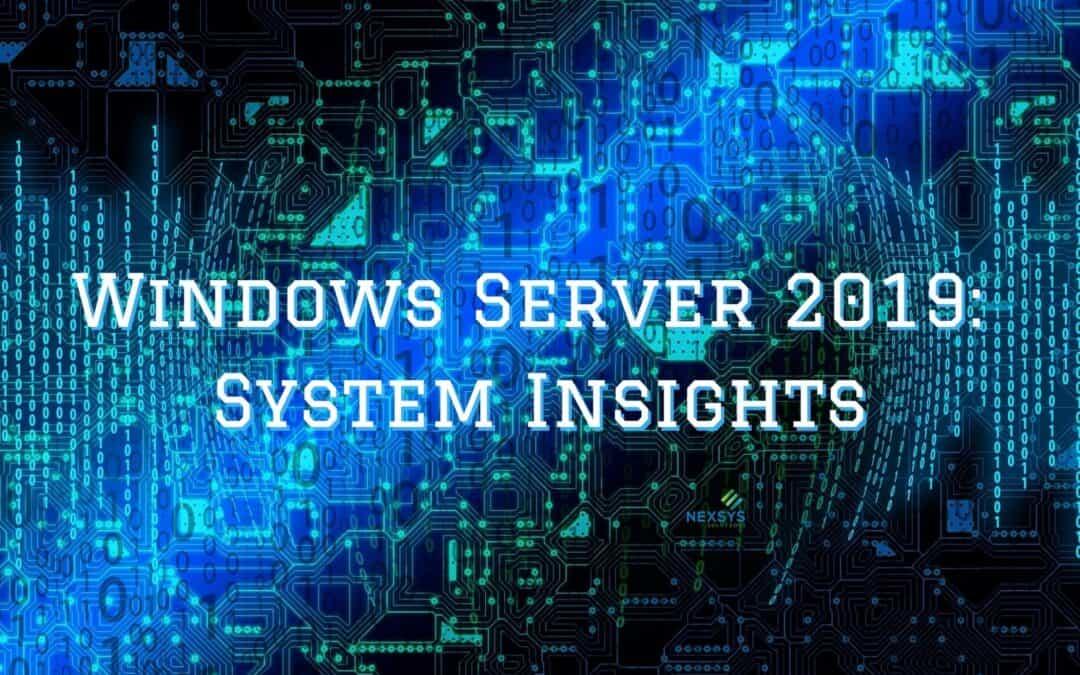 Windows Server 2019: System Insights