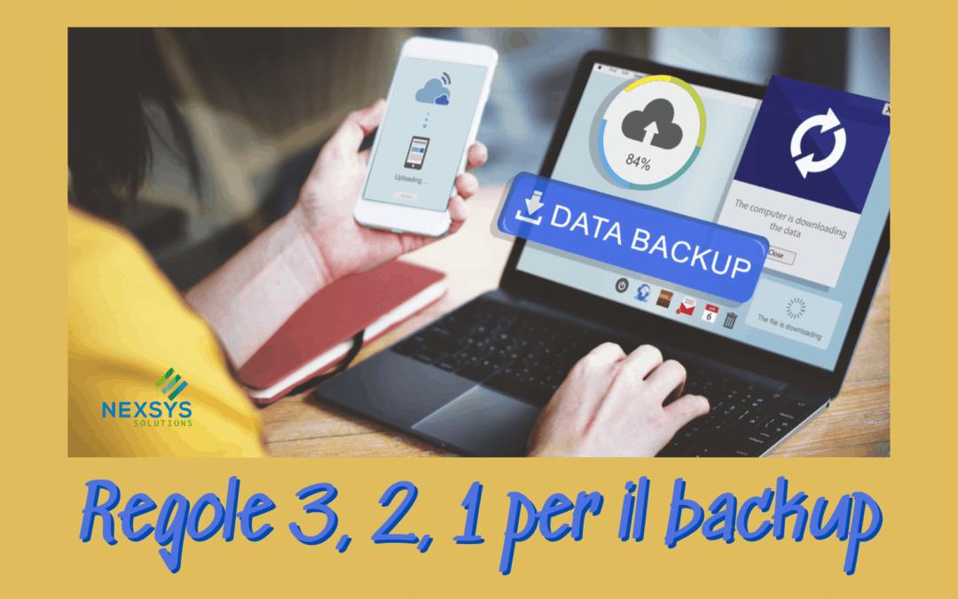 Regole 3, 2, 1 per il backup
