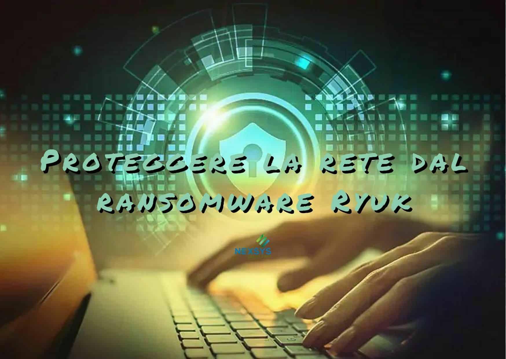 Proteggere la rete dal ransomware Ryuk