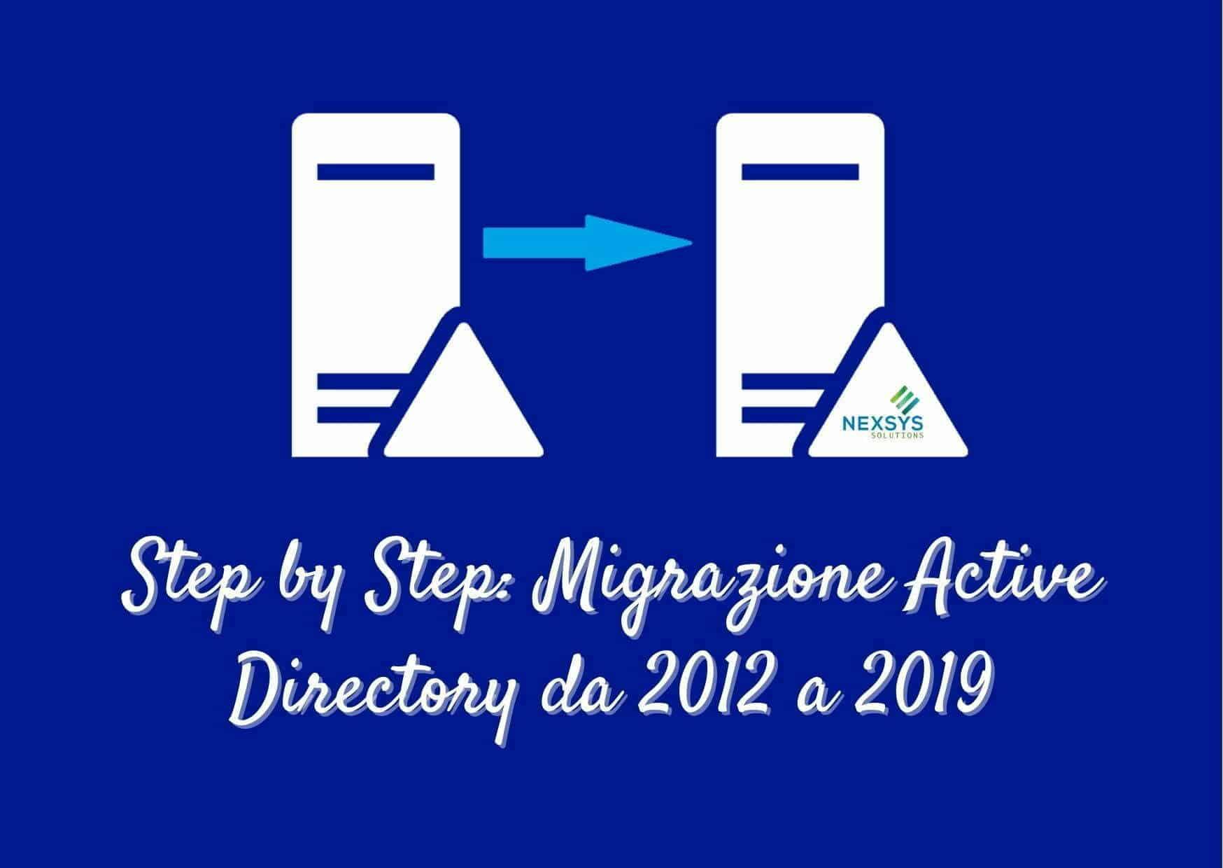 Step by Step Migrazione Active Directory da 2012 a 2019