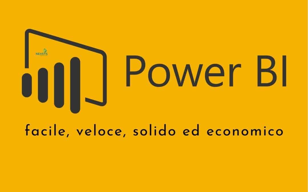 Microsoft Power BI: facile, veloce, solido ed economico